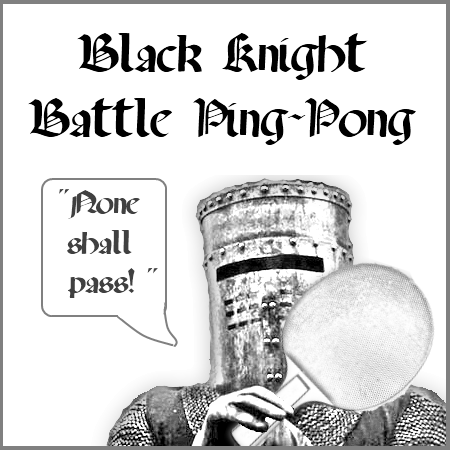 Black-Knight-Battle-Ping-Pong